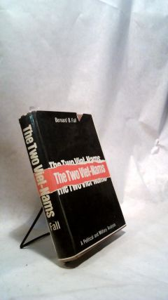 THE TWO VIET-NAMS: A Political and Military Analysis. Bernard B. FALL