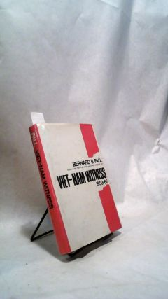 VIET-NAM WITNESS 1953-66. Bernard B. FALL