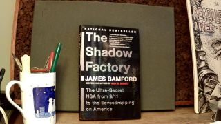 THE SHADOW FACTORY: The Ultra-Secret NSA from 9/11 to the Eavesdropping on America. James BAMFORD