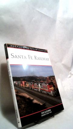 SANTA FE RAILWAY (MBI Railroad Color History). Steve GLISCHINSKI