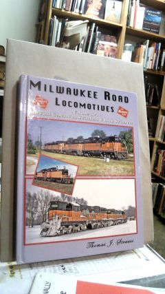 Milwaukee Road Locomotives Volume 2: EMD 1st Generation Switchers & Road Switchers. Thomas J....
