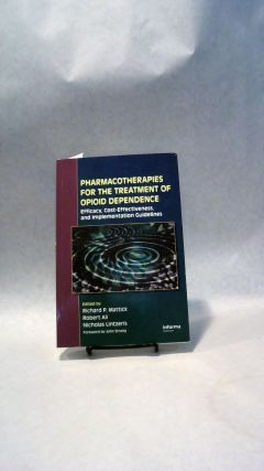 PHARMACOTHERAPIES FOR THE TREATMENT OF OPIOID DEPENDENCE: Efficacy, Cost-Effectiveness, and...