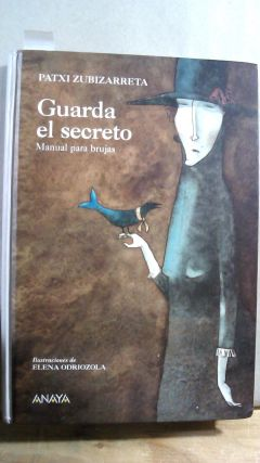 GUARDA EL SECRETO / KEEP THE SECRET: Manual para brujas / Manual for Witches (Spanish Edition)....