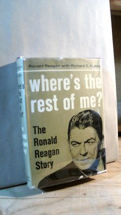 Where's the Rest of Me? The Ronald Reagan Story. Ronald REAGAN, Richard G. Hubler