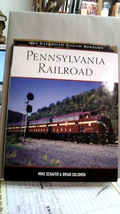 Pennsylvania Railroad (MBI Railroad Color History). Mike SCHAFER, Brian SOLOMON