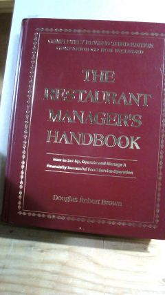 The Restaurant Manager's Handbook: How to Set Up, Operate, and Manage a Financially Successful...