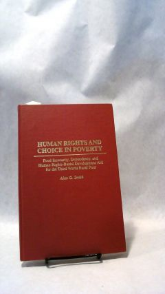 HUMAN RIGHTS AND CHOICE IN POVERTY, Food Insecurity, Dependency, & Human Rights-Based...