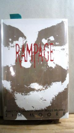 Rampage: America's Largest Family Mass Murderer