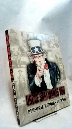 UNCLE SAM WANTS YOU, Personal Memoirs of WW II. Barbara NILSON