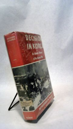 Decision In Korea: An Authentic History of the Korean War. Rutherford M. POATS
