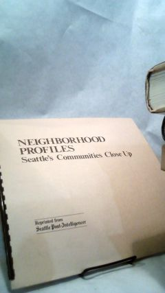 Neighborhood Profiles: Seattle's Communities Close Up. Arthur C. Gorlick
