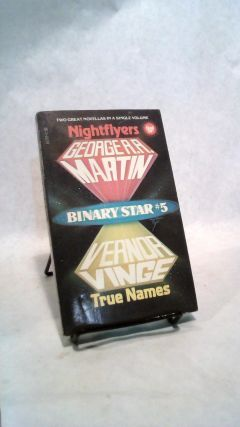 Binary Star #5: Nightflyers/True Names. George R. R. Martin, Vernor Vinge