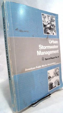 Urban Stormwater Management Special Report No. 49. APWA Research Foundation