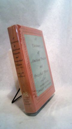 A Dictionary of American Proverbs and Proverbial Phrases 1820-1880. Archer Taylor, Bartlett Jere...