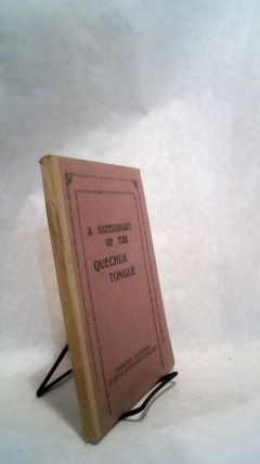 A Dictionary of the Quechua Tongue in Two Parts. Bolivian Indian Mission