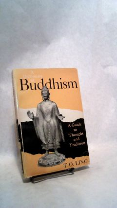 A Dictionary of Buddhism: A Guide to Thought and Tradition. T O. Ling