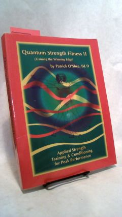 Quatum Strength Fitness II (Gaining the Winning Edge: Applied Strength Training & Conditioning...
