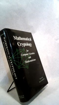 Mathematical Cryptology for Computer Scientists and Mathematicians. Wayne Patterson