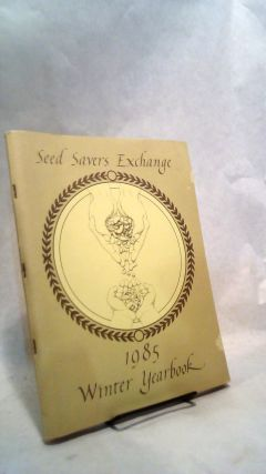 Seed Savers Exchange 1985 Winter Yearbook. Kent Whealy