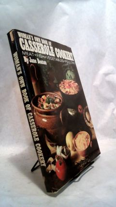 Woman's Own Cook Book of Casserole Cookery: Meat, Fish, Vegetables, Poultry. Jane BEATON