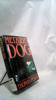 Metzger's Dog. Thomas PERRY