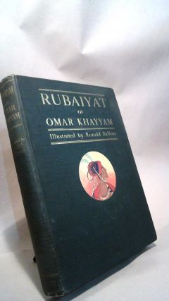 Rubaiyat of Omar Khayaam Illustrated by Ronald Balfour. Omar KHAYYAM