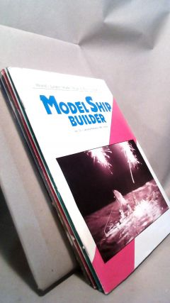 Model Ship Builder: World's Largest Model Ships & Boats Magazine Vol. X Nos. 58-60 and Vol. XI...