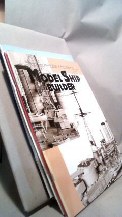 Model Ship Builder: World's Largest Model Ships & Boats Magazine Vol. VIII Nos. 45-48 and Vol....