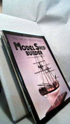 Model Ship Builder: World's Largest Model Ships & Boats Magazine Vol. IX Nos. 51-54 and Vol. X...