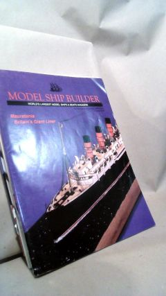 Model Ship Builder: World's Largest Model Ships & Boats Magazine Vol. XVII Nos. 99-102 and Vol....