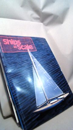 Ships in Scale Vol. 8 Nos. 39-42 and Vol 9 Nos. 43-46 1990/1991. Scottie DAYTON