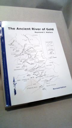 The Ancient River of Gold: A Treatise On How Gold Deposits are Formed and Where They May Be...
