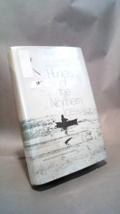 Hunters of the Northern Ice. Richard K. NELSON