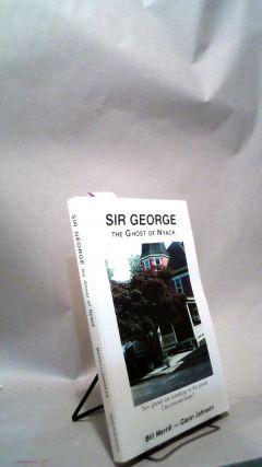Sir George: The Ghost of Nyack. Bill MERRILL, Glen JOHNSON