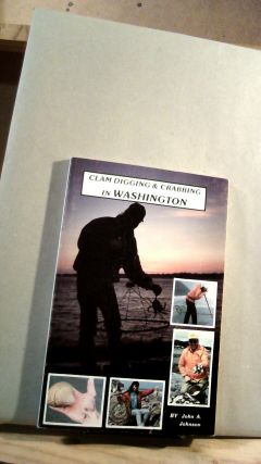 Clam Digging & Crabbing in Washington. John A. JOHNSON
