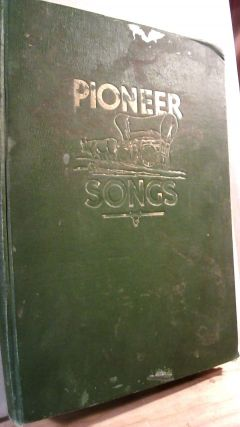 Pioneer Songs. Daughters of Utah Pioneers, Alfred M. DURHAM, compiler, arranger