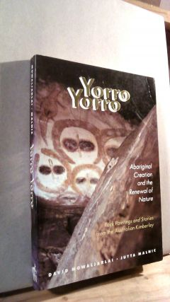 Yorro Yorro: Aboriginal Creation and the Renewal of Nature. Rock Painting and Stories from the...