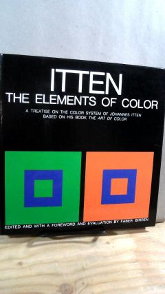 Itten: The Elements of Color. A Treatise on the Color System of Johannes Itten Based on his Book...