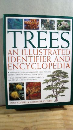 Trees: An Illustrated Identifier and Encyclopedia. Tony RUSSELL, Catherine CUTLER