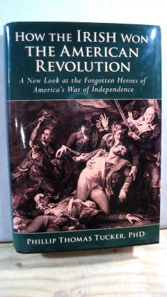 How the Iris Won the American Revolution: A New Look at the Forgotten Heroes of America's War of...
