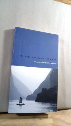The Selected Poems of Du Fu. Fu DU, Burton WATSON