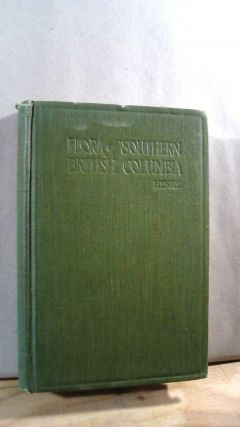 Flora of Southern British Columbia and Vancouver Island With Many References to Alaska and...
