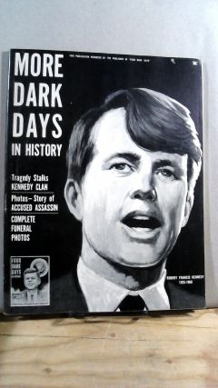 More Dark Days In History: The RFK Assassination. Jim MATTHEWS
