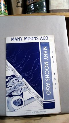 "Many Moons Ago Fox Trot from the Paramount picture ""Sitting Pretty"" Jack MASON, Mack GORDON,..."