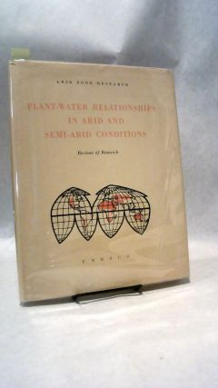 PLANT-WATER RELATIONSHIPS IN ARID AND SEMI-ARID CONDITIONS (Reviews of Research). UNESCO