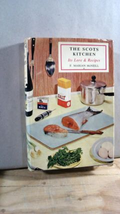 The Scots Kitchen: Its Lore & Recipes. F. Marian MCNEILL