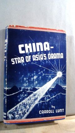 China - Star of Asia's Drama. Carroll LUNT