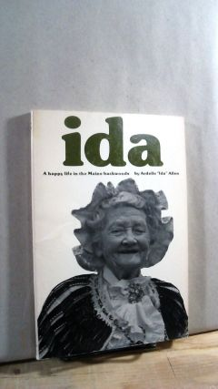 "Ida: A Happy Life in the Main Backwoods. Ardelle ""Ida"" ALLEN"