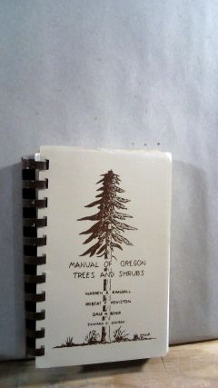 Manual of Oregon Trees and Shrubs. Warren R. RANDALL, Robert F. KENISTON, Dale N. BEVER, Edward...