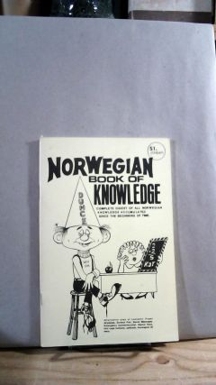 Norwegian Book of Knowledge: Complete Digest of All Norwegian Knowledge Accumulated Since The...